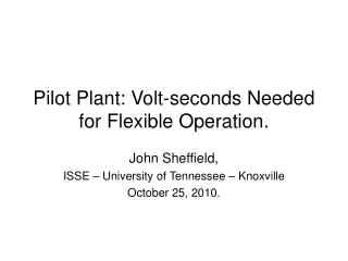 Pilot Plant: Volt-seconds Needed for Flexible Operation.