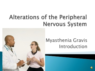 Alterations of the Peripheral Nervous System