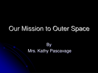 Our Mission to Outer Space