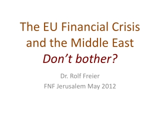 The EU Financial Crisis and the Middle East Don't bother?