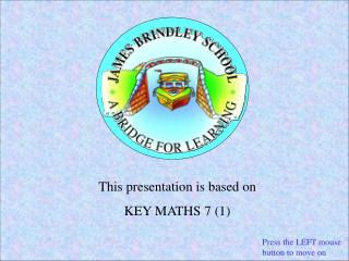 This presentation is based on  KEY MATHS 7 (1)