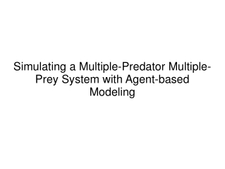 Simulating a Multiple-Predator Multiple-Prey System with Agent-based Modeling