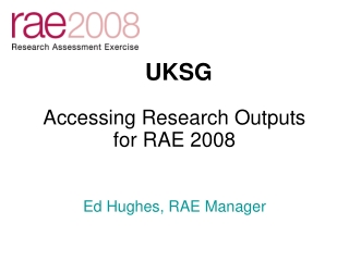 Accessing Research Outputs for RAE 2008