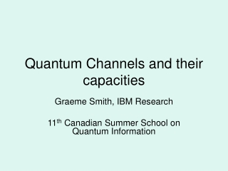 Quantum Channels and their capacities