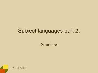 Subject languages part 2: