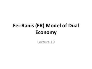 Fei-Ranis (FR) Model of Dual Economy