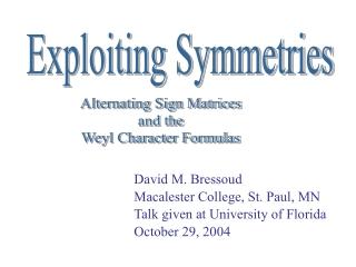 Exploiting Symmetries