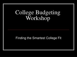 College Budgeting Workshop