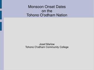 Monsoon Onset Dates  on the  Tohono O'odham Nation