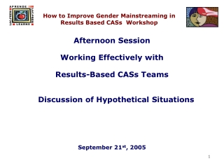 How to Improve Gender Mainstreaming in  Results Based CASs  Workshop
