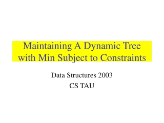 Maintaining A Dynamic Tree with Min Subject to Constraints