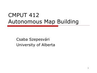 CMPUT 412 Autonomous Map Building