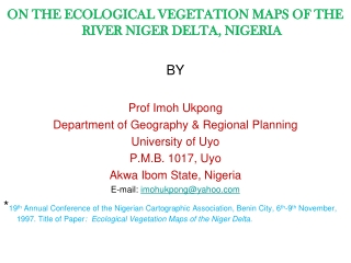 ON THE ECOLOGICAL VEGETATION MAPS OF THE RIVER NIGER DELTA, NIGERIA BY Prof Imoh Ukpong