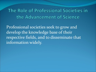 The Role of Professional Societies in the Advancement of Science