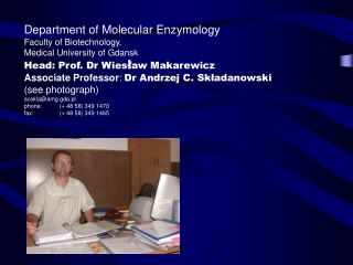 Department of Molecular Enzymology Faculty of Biotechnology, Medical University of Gdansk