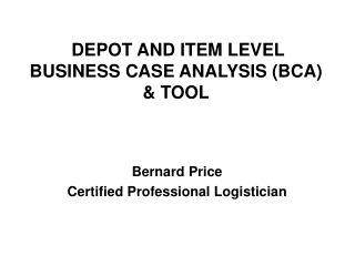 DEPOT AND ITEM LEVEL  BUSINESS CASE ANALYSIS (BCA) & TOOL