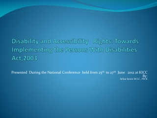 Disability and Accessibility   Rights: Towards Implementing the Persons With Disabilities Act,2003