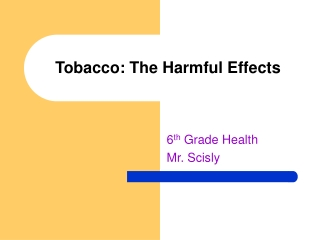 Tobacco: The Harmful Effects
