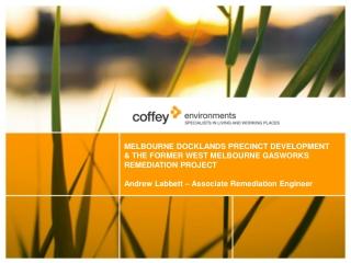 MELBOURNE DOCKLANDS PRECINCT DEVELOPMENT & THE FORMER WEST MELBOURNE GASWORKS REMEDIATION PROJECT