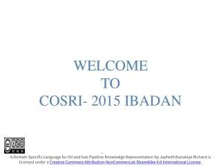 WELCOME  TO  COSRI- 2015 IBADAN
