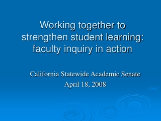 Working together to strengthen student learning: faculty inquiry in action