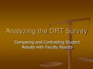 Analyzing the DRT Survey