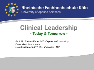 Clinical Leadership - Today & Tomorrow - Prof. Dr. Rainer Riedel (MD, Degree in Economics)
