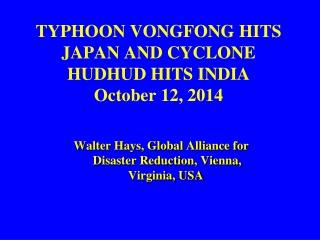 TYPHOON VONGFONG HITS JAPAN AND CYCLONE HUDHUD HITS INDIA October 12, 2014