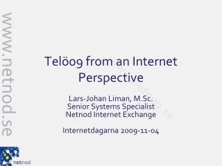Telö09 from an Internet Perspective