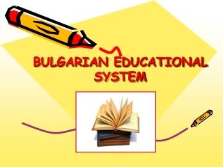 BULGARIAN EDUCATIONAL SYSTEM