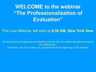 "WELCOME to the webinar ""The Professionalization of Evaluation"""