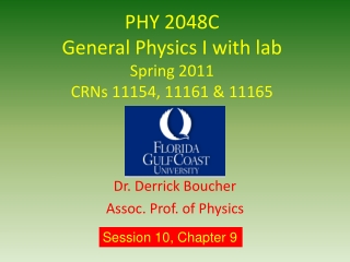 PHY 2048C General Physics I with lab Spring 2011 CRNs 11154, 11161 & 11165