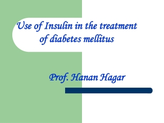 Use of Insulin in the treatment of diabetes mellitus