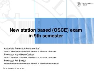 Associate Professor Annetine Staff  Head of examination committee, member of semester committee