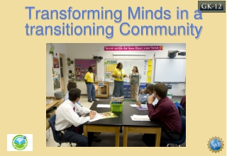Transforming Minds in a transitioning Community