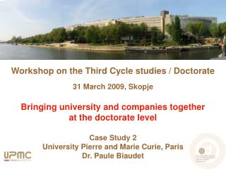 Workshop on the Third Cycle studies / Doctorate 31 March 2009, Skopje Bringing university and companies together  at the