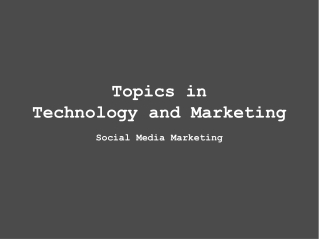 Topics in Technology and Marketing Social Media Marketing