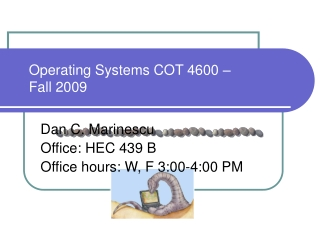 Operating Systems COT 4600 – Fall 2009