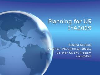 Planning for US IYA2009