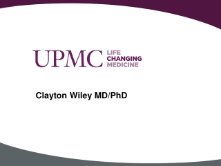 Clayton Wiley MD/PhD