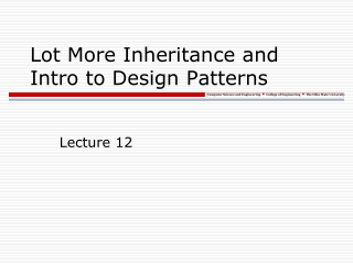 Lot More Inheritance and Intro to Design Patterns