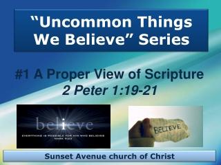 """""""Uncommon  Things We  Believe"""" Series"""