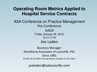 Operating Room Metrics Applied to Hospital Service Contracts ASA Conference on Practice Management