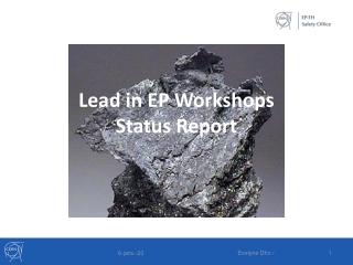 Lead in EP Workshops Status Report
