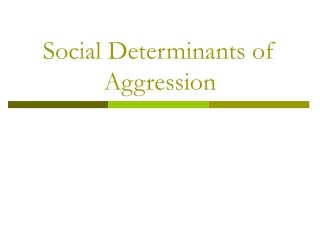 Social Determinants of Aggression