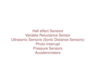 Hall effect Sensors Variable Reluctance Sensor Ultrasonic Sensors (Sonic Distance Sensors)