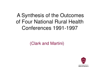 A Synthesis of the Outcomes of Four National Rural Health Conferences 1991-1997