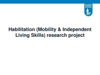 Habilitation (Mobility & Independent Living Skills) research project