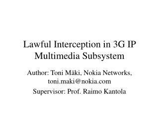 Lawful Interception in 3G IP Multimedia Subsystem