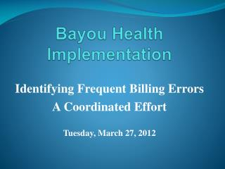 Bayou Health  Implementation